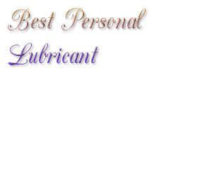 Best Personal Lubricant