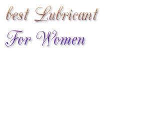 best Lubricant For Women