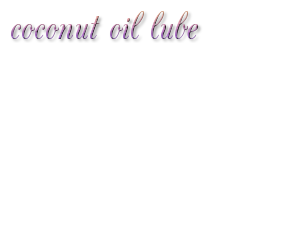 coconut oil lube