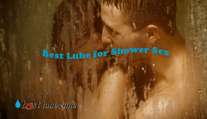 Best Lube for Shower Sex